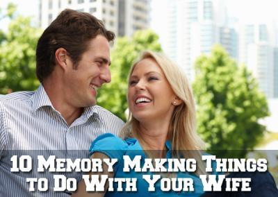 09-23-13-10-memory-making-things-to-do-with-your-wife.e9024ac619ca72427a4aca391187786014405