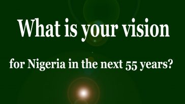 What-is-your-vision-for-Nigeria-in-the-next-55-years